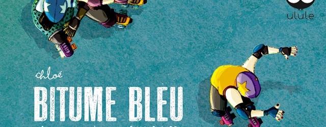 Bitume Bleu sur Ulule ! Contribuez !