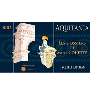 Aquitania – Les dossiers de Melle Couette – Numérique